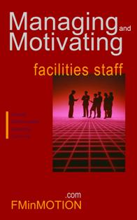 Managing and Motivating Facilities Staff