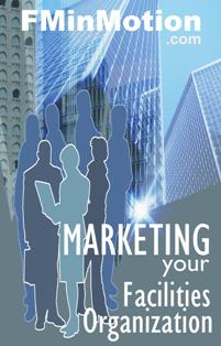 Marketing Your Facility Management Organization