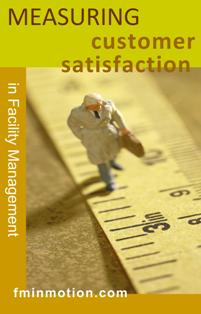 Measuring Customer Satisfaction in Facility Management